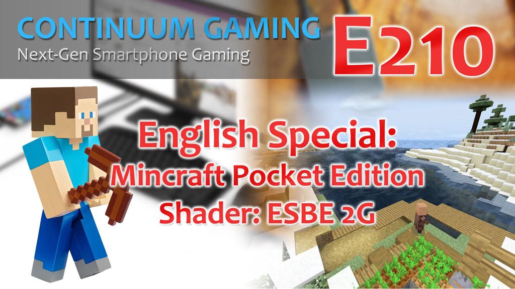 Continuum Gaming e210 special: MineCraft Pocket Edition Shader ESB2G
