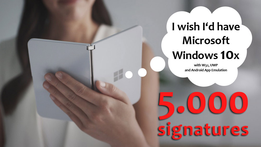Petition Microsoft Surface duo: 5.000 signatures for Windows 10x at PatchWork3d